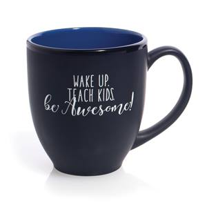 Wake Up. Teach Kids. Be Awesome! Coffee Mug